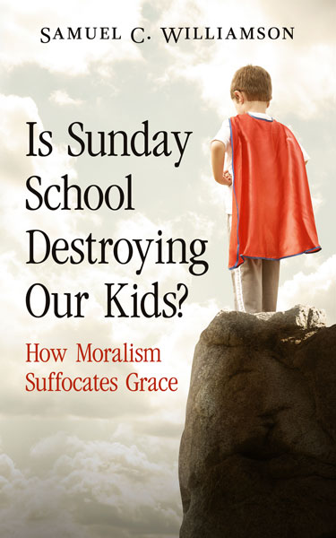 Sunday School Book Cover : Is sunday school destroying our kids by samuel c williamson