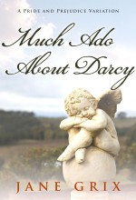 Much Ado About Darcy by Jane Grix