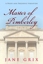 Master of Pemberley by Jane Grix