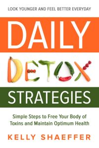 Daily Detox Strategies by KellyShaeffer