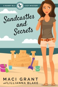 Sandcastles and Secrets: A Nanny Blu Cozy Mystery by Maci Grant and Lillianna Blake