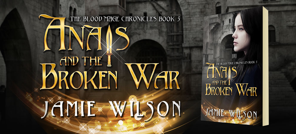 Anais and the Broken War by Jamie Wilson