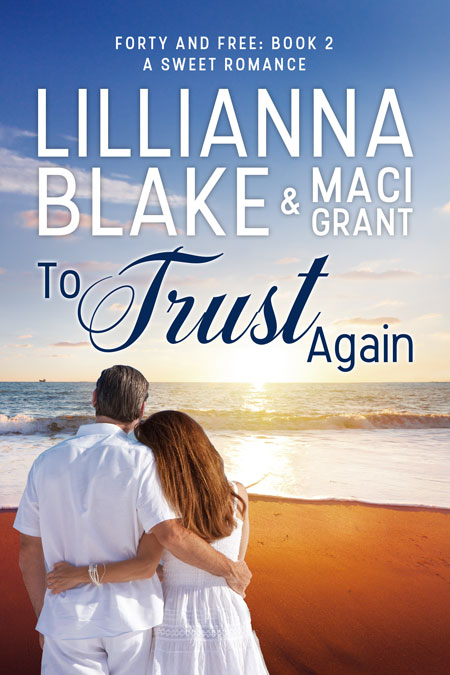 To Trust Again by Lillianna Blake & Maci Grant