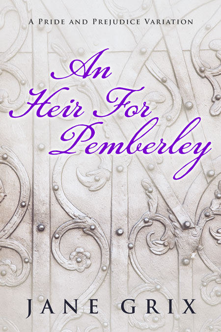 An Heir For Pemberley by Jane Grix