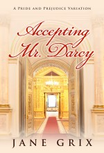 Accepting Mr. Darcy by Jane Grix