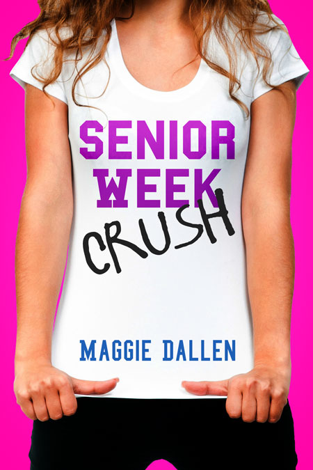 Senior Week Crush by Maggie Dallen