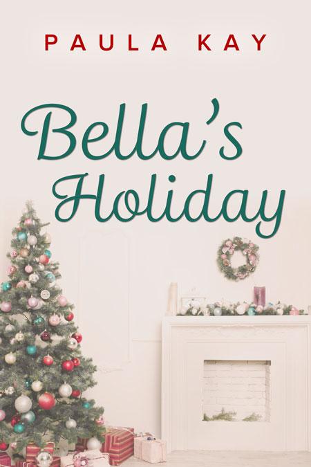 Bella's Holiday by Paula Kay