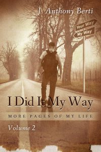 I Did It My Way: More Pages of My Life by Anthony Berti