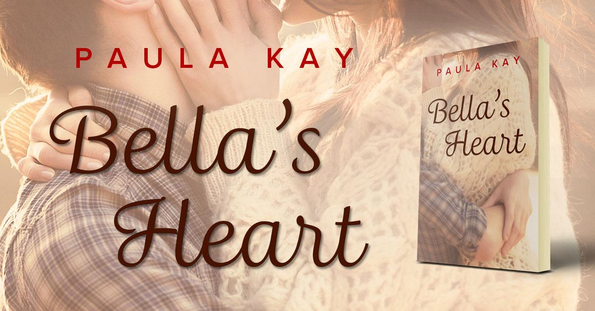 Bella's Heart by Paula Kay
