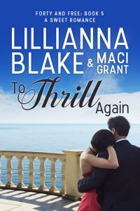 To Thrill Again by Lillianna Blake and Maci Grant