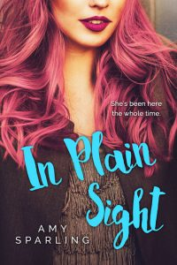 In Plain Sight by Amy Sparling