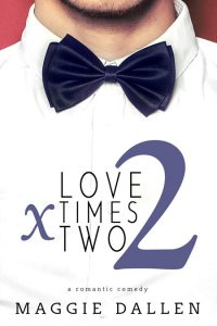 Love Times Two by Maggie Dallen