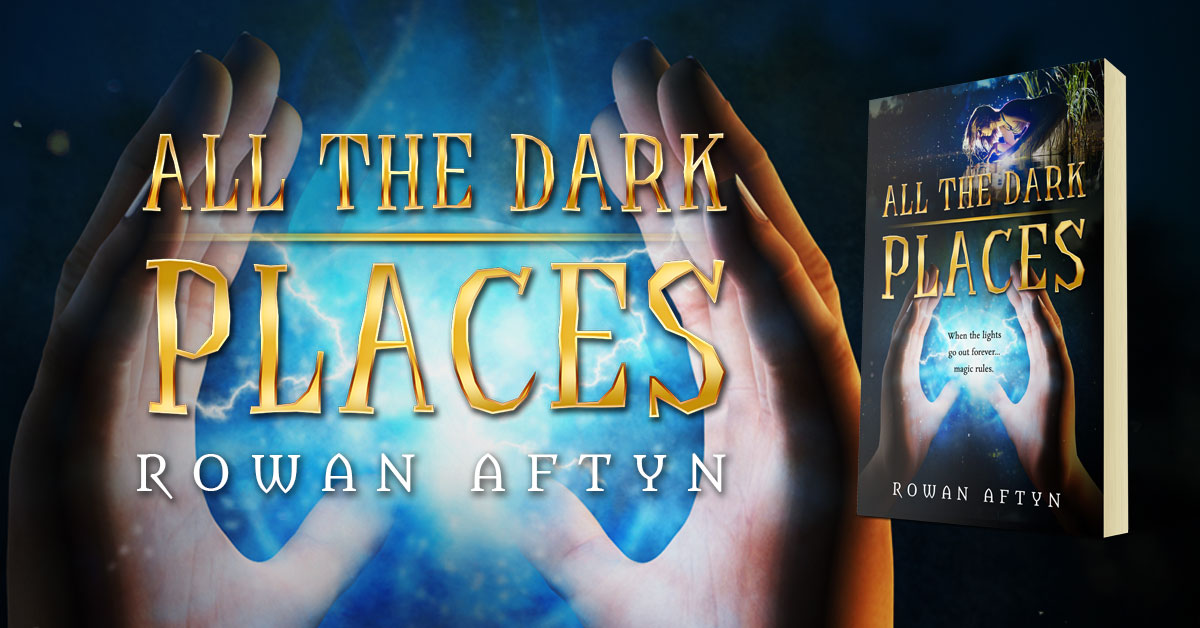 All The Dark Places by Rowan Aftyn