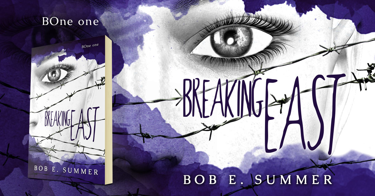 Breaking East by Bob E. Summer