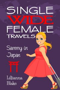Single Wide Female Travels: Sammy In Japan by Lillianna Blake