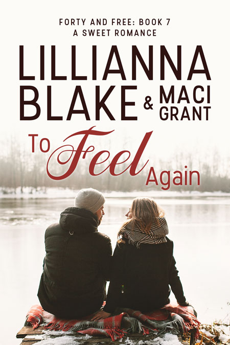 To Feel Again by Lillianna Blake & Maci Grant