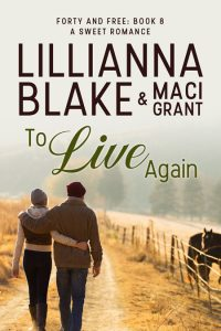 To Live Again by Lillianna Blake & Maci Grant