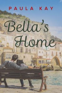 Bella's Home by Paula Kay