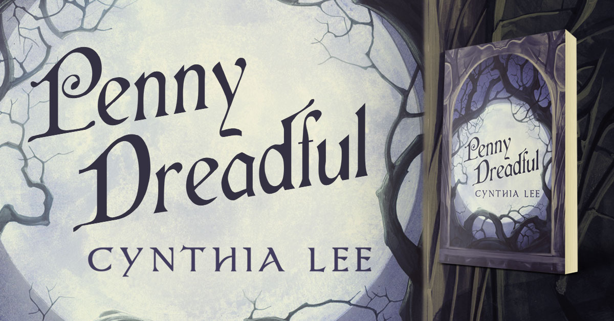 Penny Dreadful by Cynthia Lee