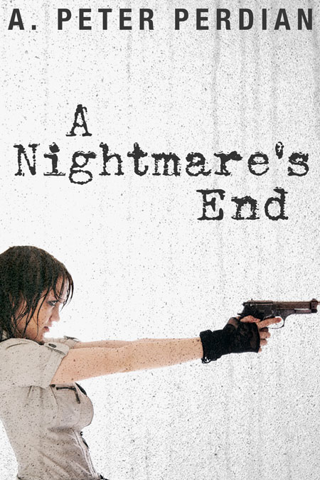 A Nightmare's End by A. Peter Perdian