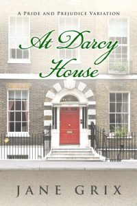 At Darcy House by Jane Grix