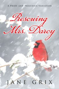 Rescuing Mrs. Darcy by Jane Grix