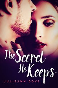 The Secret He Keeps by Julieann Dove
