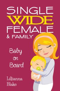Single Wide Female & Family: Baby On Board by Lillianna Blake