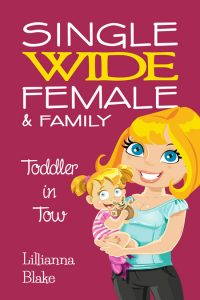 Single Wide Female & Family: Toddler in Tow by Lillianna Blake