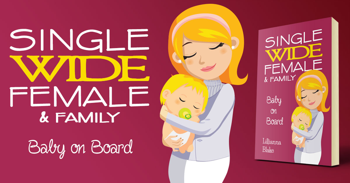Showcase Spotlight: Single Wide Female & Family: Baby On Board by Lillianna Blake