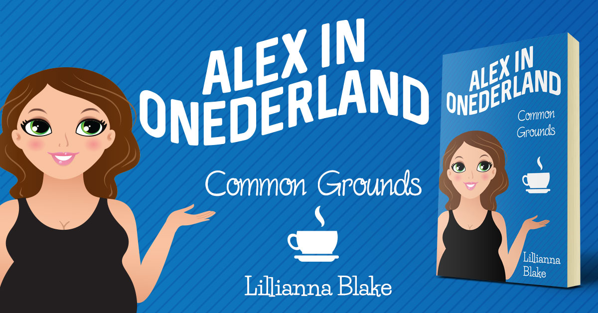 Showcase Spotlight: Common Grounds (Alex in Onederland, Book 1) by Lillianna Blake