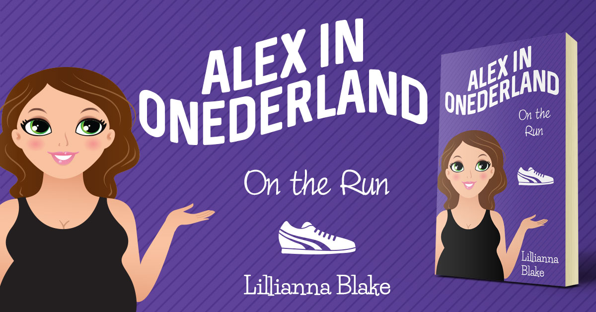 Showcase Spotlight: On the Run (Alex In Onederland, Book 5) by Lillianna Blake