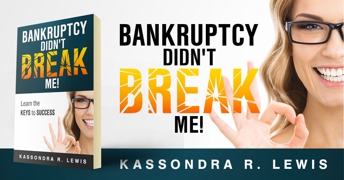 Showcase Spotlight: Bankruptcy Didn't Break Me by Kassondra R. Lewis