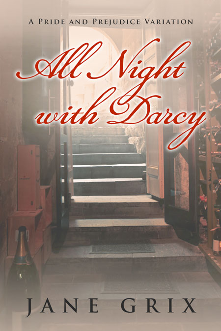 All Night with Darcy by Jane Grix
