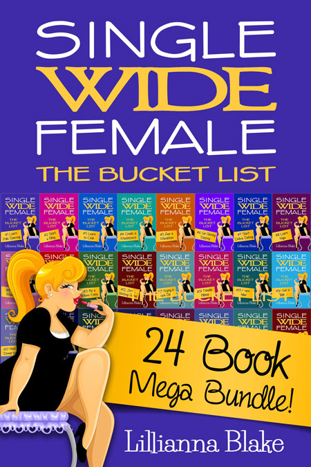 Single Wide Female: The Bucket List Mega Bundle by Lillianna Blake