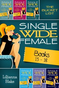 Single Wide Female: The Bucket List Bundle (Books 13-18) by Lillianna Blake