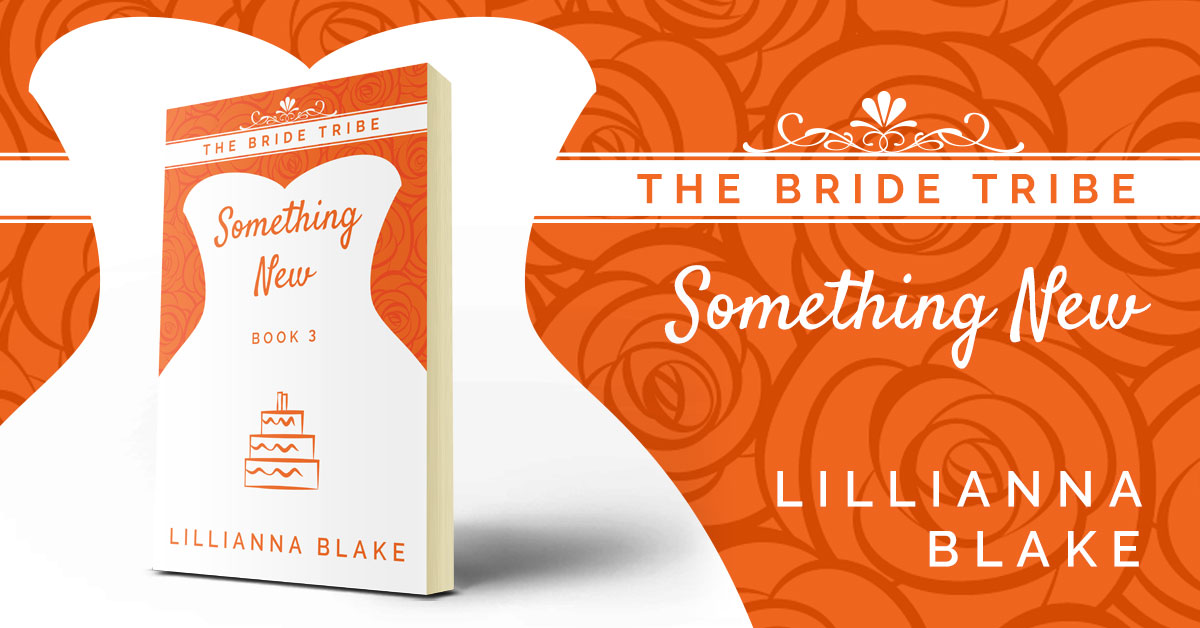 Showcase Spotlight: Something New (Bride Tribe, Book 3) by Lillianna Blake