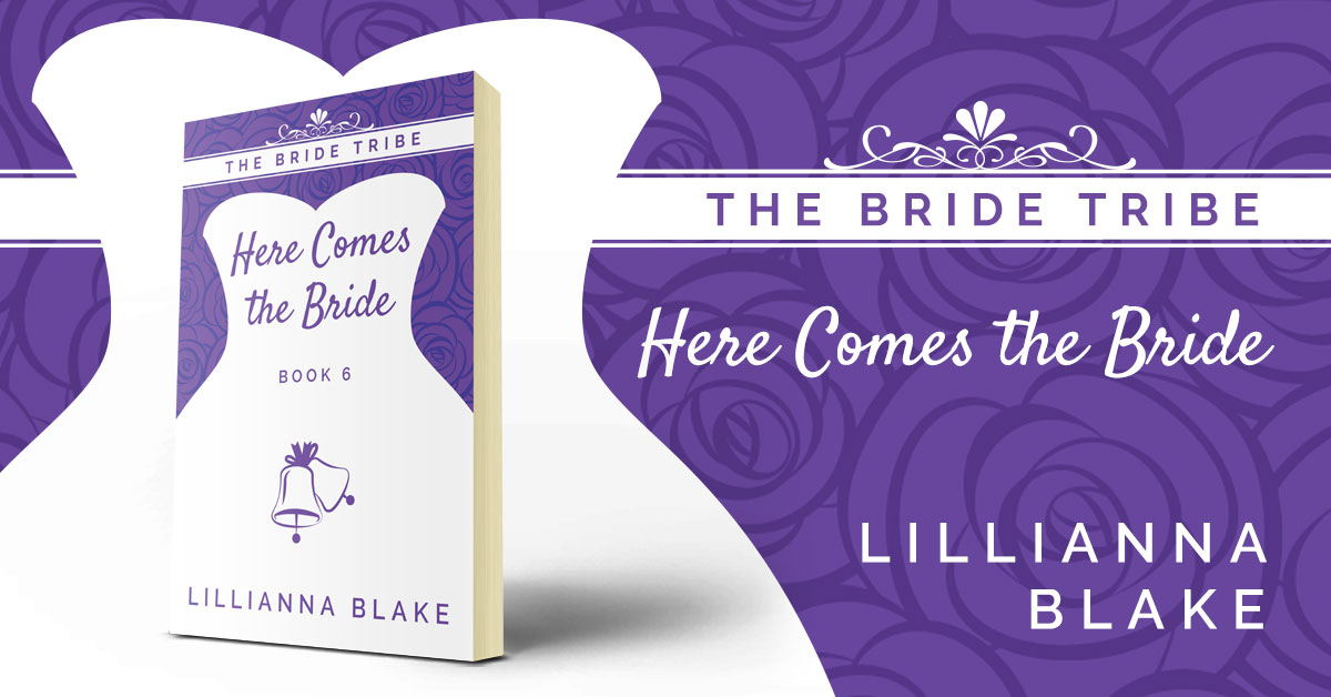 Here Comes the Bride (Bride Tribe, Book 6) by Lillianna Blake