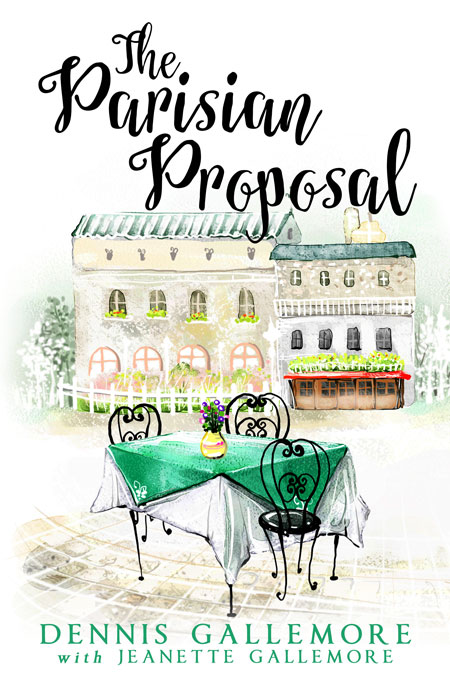 The Parisian Proposal by Dennis Gallemore amd Jeanette Gallemore