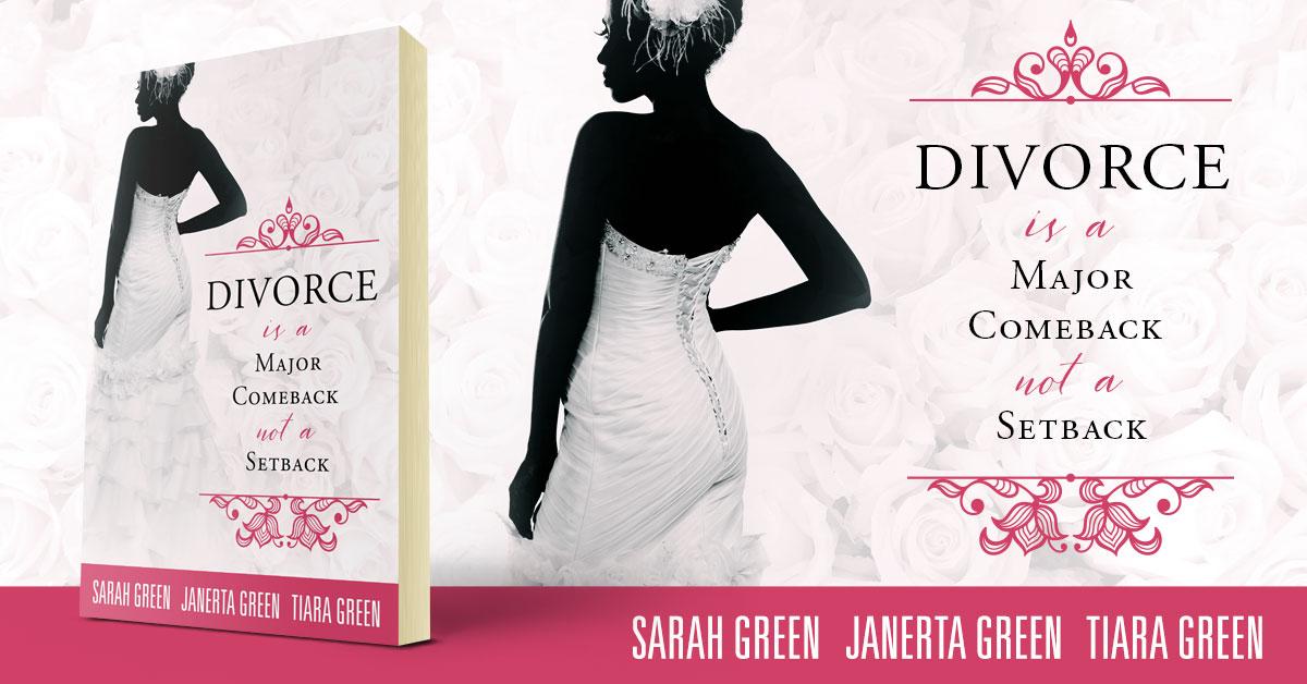 Showcase Spotlight: Divorce is a Major Comeback not a Setback by Sarah, Janerta and Tiara Green