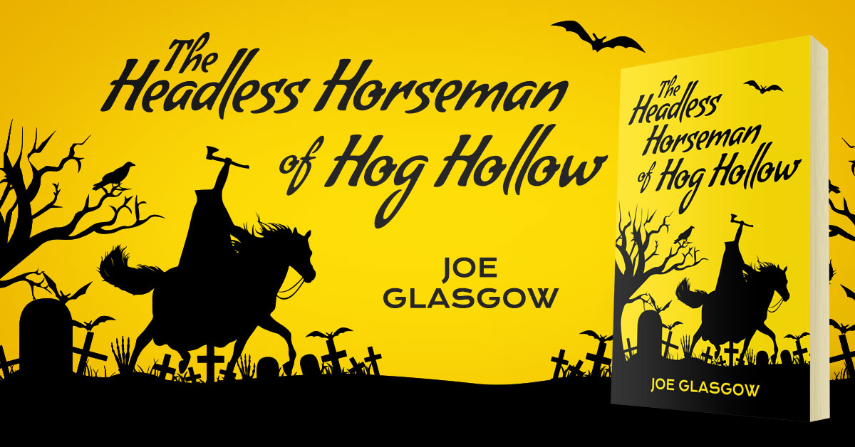 Showcase Spotlight: The Headless Horseman of Hog Hollow by Joe Glasgow