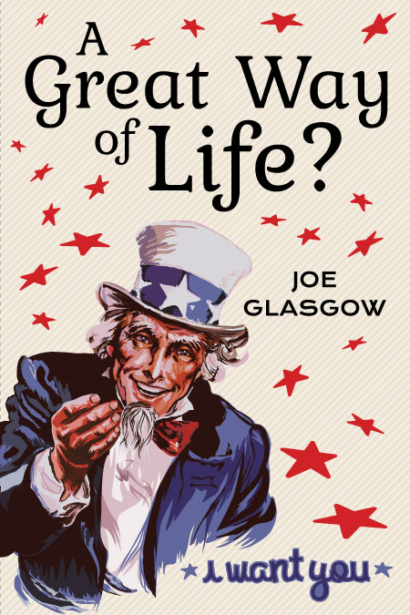 A Great Way of Life? by Joe Glasgow
