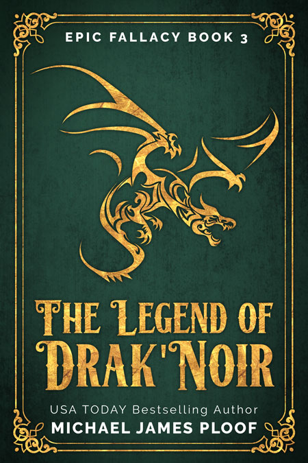 The Legend of Drak'Noir by Michael James Ploof