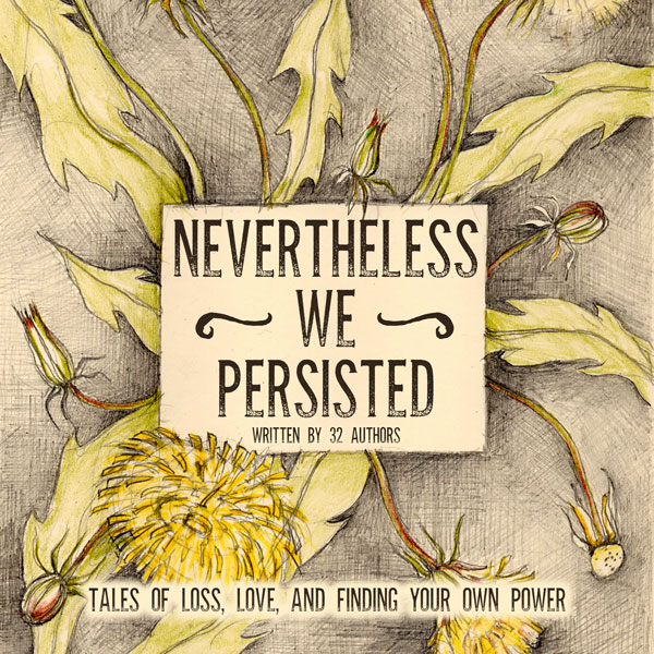 Nevertheless We Persisted by Blunder Woman Productions