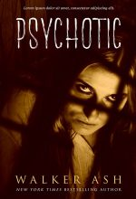 Psychotic – Psychological Thriller Premade Book Cover For Sale @ Beetiful Book Covers