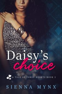 Daisy's Choice (A Tale of Three Hearts #2) by Sienna Mynx
