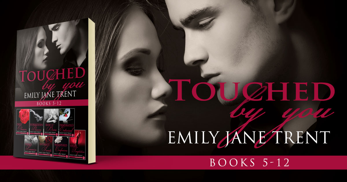 Showcase Spotlight: Touched By You: Books 5-12 by Emily Jane Trent