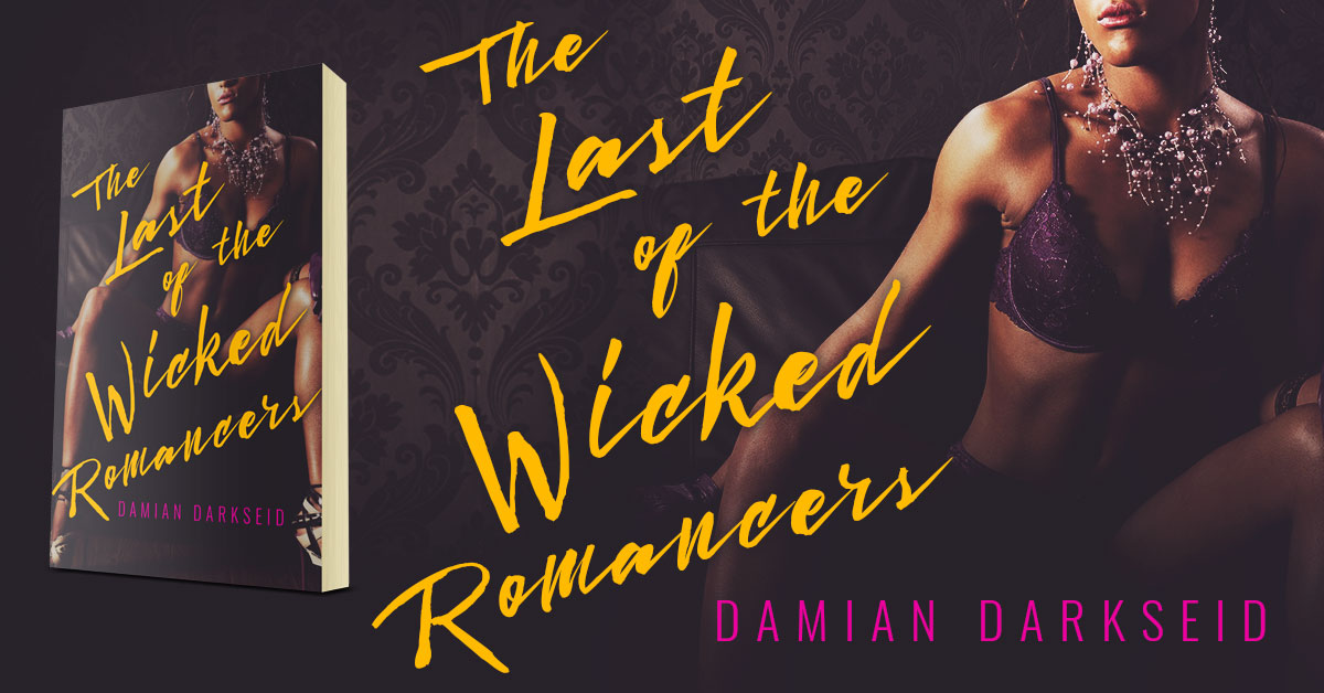 Showcase Spotlight: The Last of the Wicked Romancers by Damien Darkseid