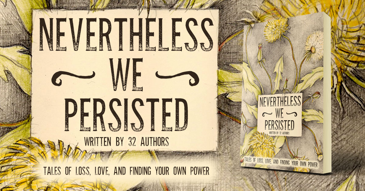 Showcase Spotlight: Nevertheless We Persisted by Various Authors