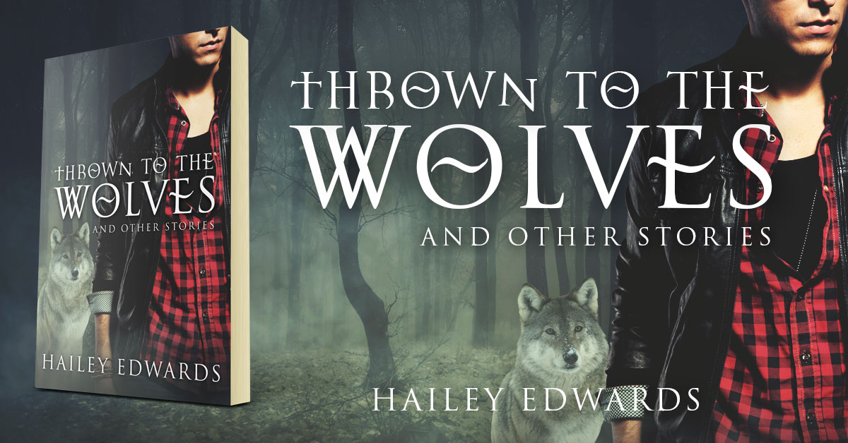 Showcase Spotlight: Thrown to the Wolves by Hailey Edwards